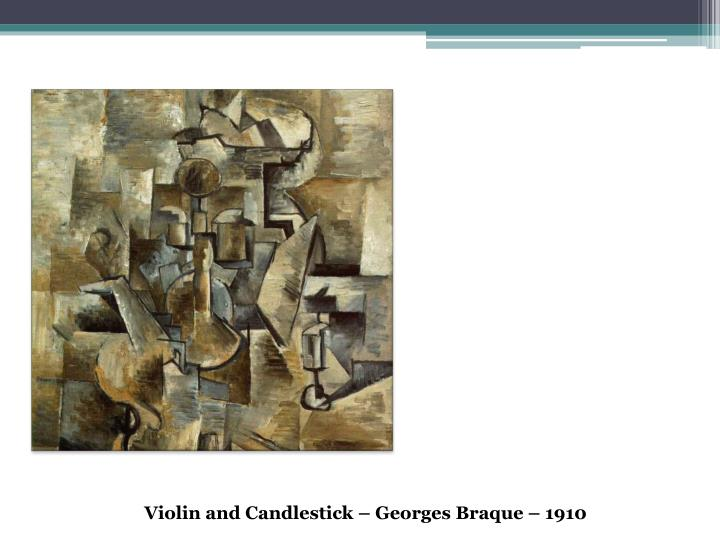 Violin and Candlestick – Georges Braque – 1910