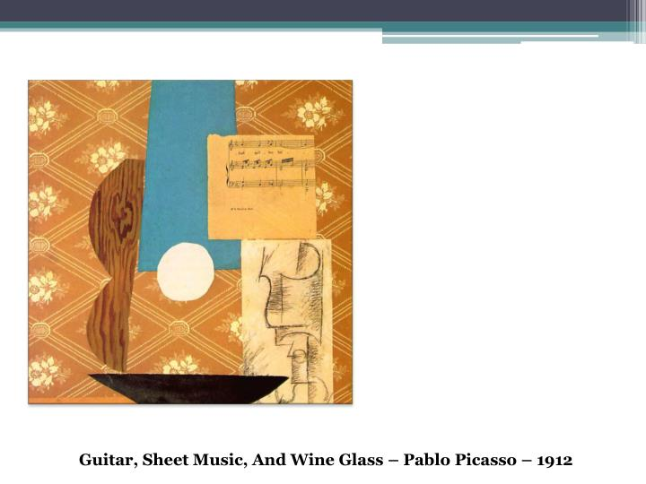 Guitar, Sheet Music, And Wine Glass – Pablo Picasso – 1912