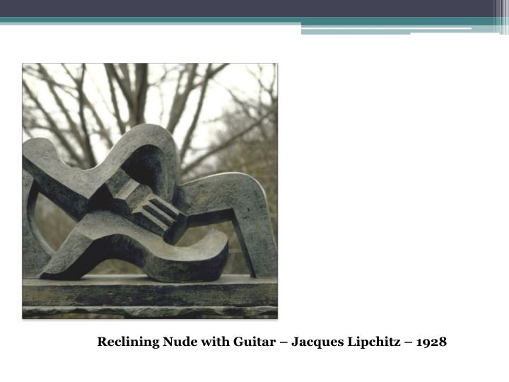 Reclining Nude with Guitar – Jacques Lipchitz – 1928
