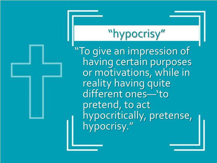 """""""hypocrisy"""""""
