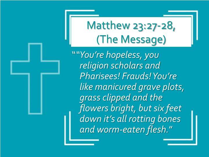 Matthew 23:27-28,