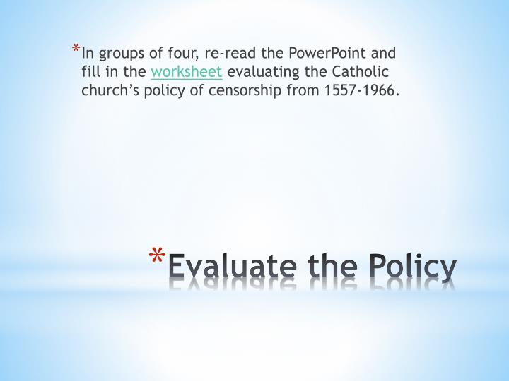 In groups of four, re-read the PowerPoint and fill in the