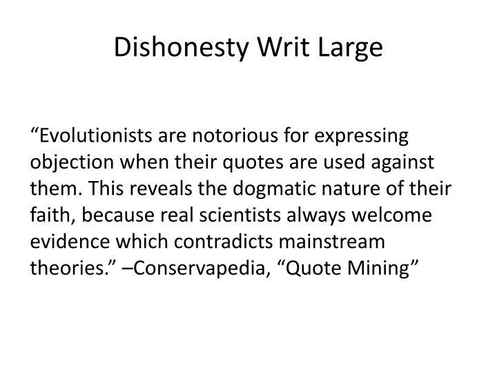 Dishonesty Writ Large