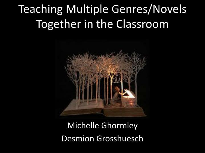 teaching multiple genres novels together in the classroom
