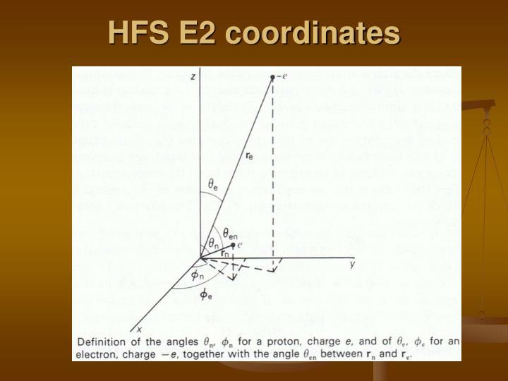HFS E2 coordinates