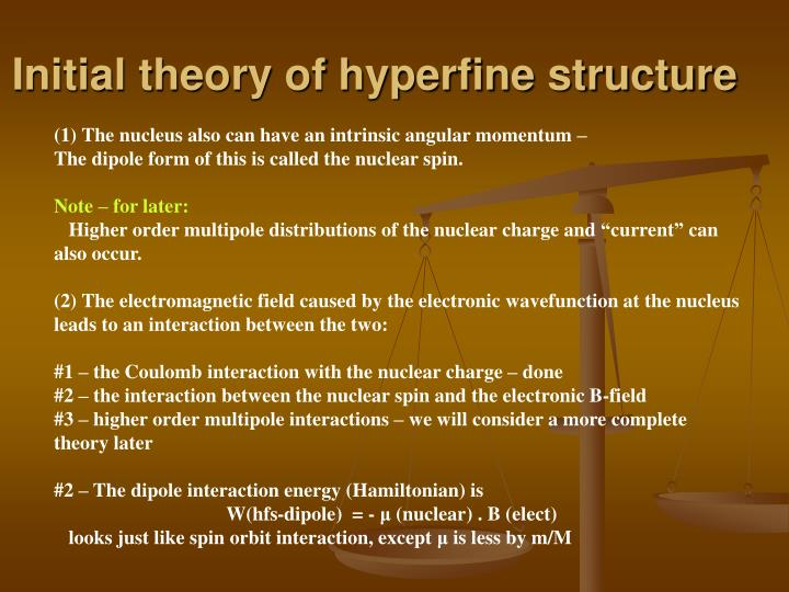 Initial theory of hyperfine structure