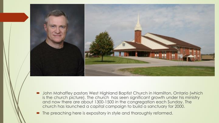 John Mahaffey pastors West Highland Baptist Church in Hamilton, Ontario