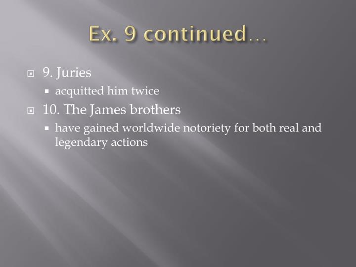 Ex. 9 continued…