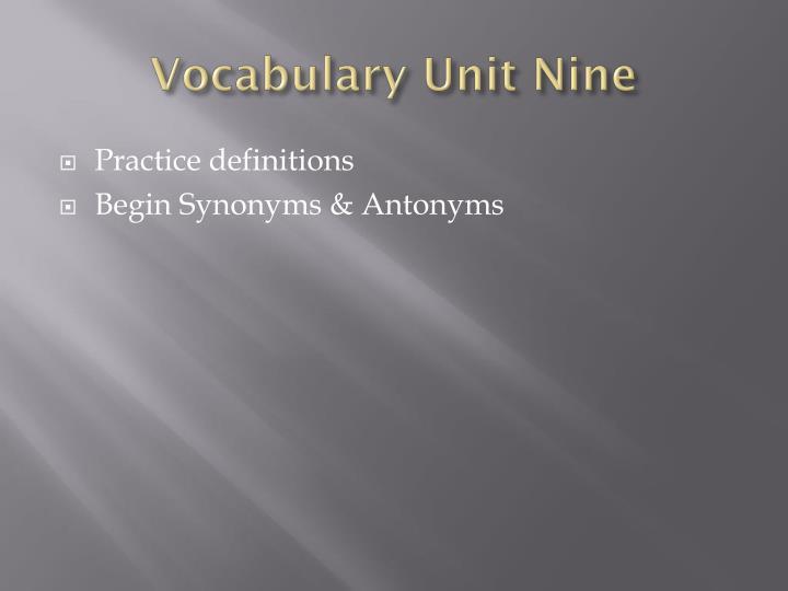 Vocabulary Unit Nine