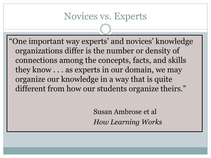 Novices vs. Experts