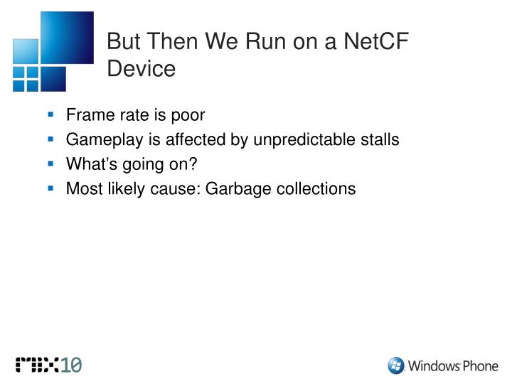 But Then We Run on a NetCF Device