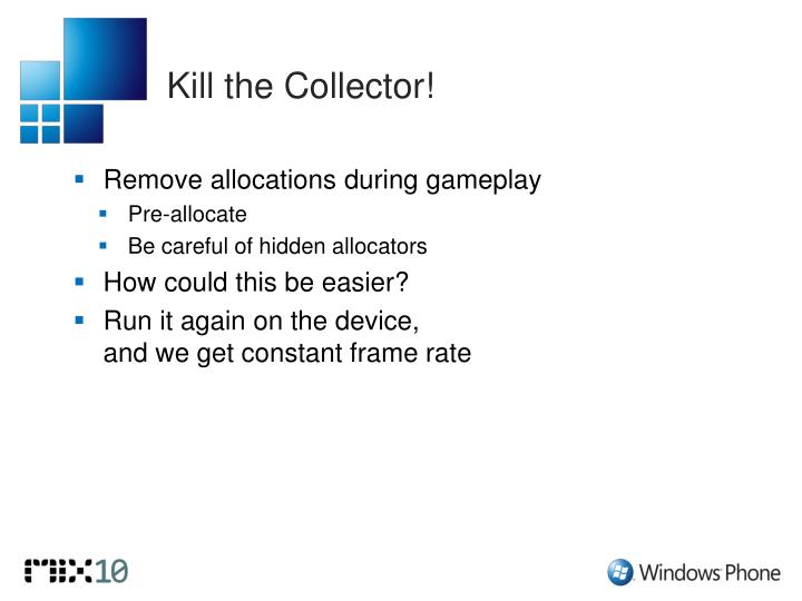 Kill the Collector!