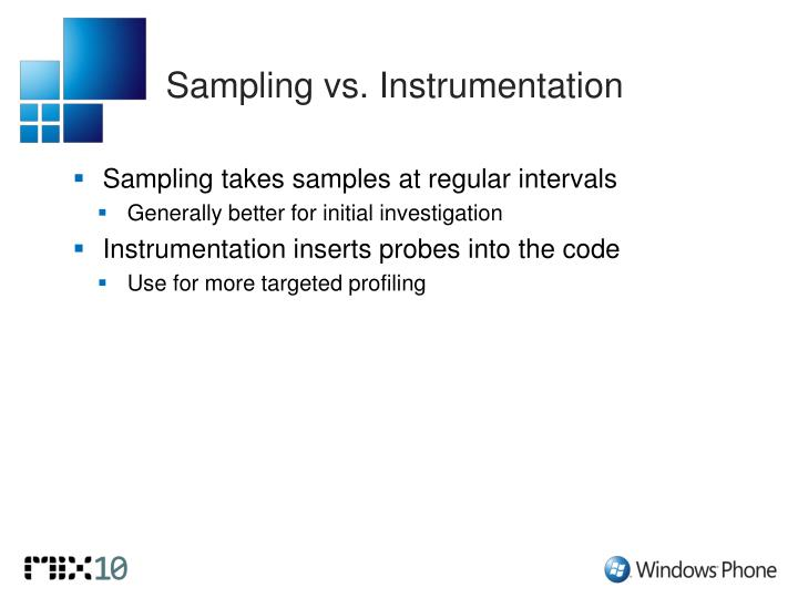 Sampling vs. Instrumentation