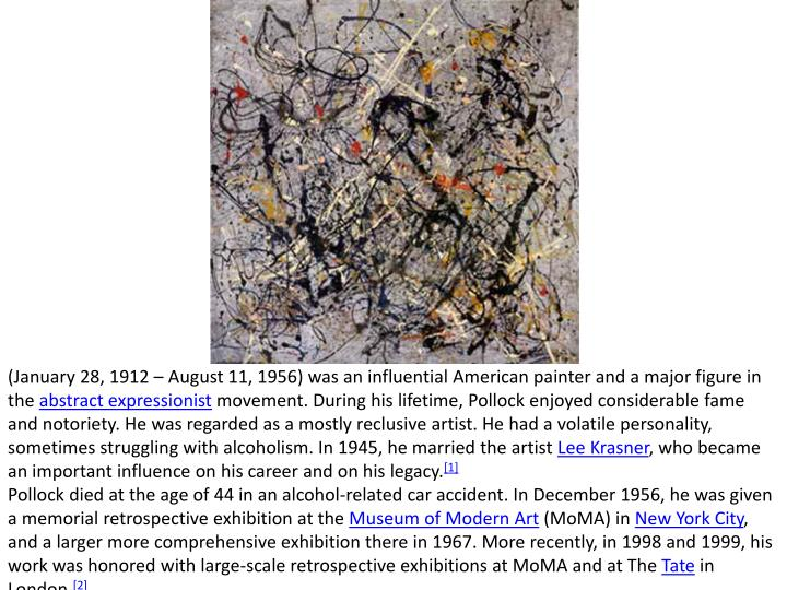 (January 28, 1912 – August 11, 1956) was an influential American painter and a major figure in the