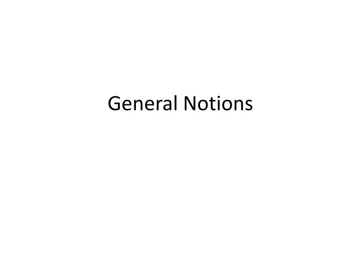General Notions