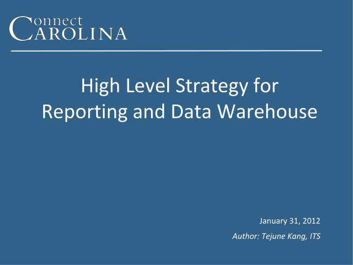 High Level Strategy for Reporting and Data Warehouse
