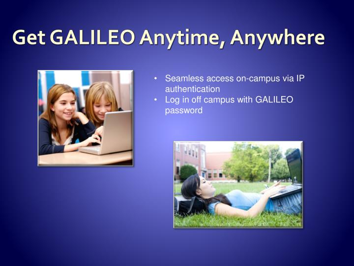 Get GALILEO Anytime, Anywhere
