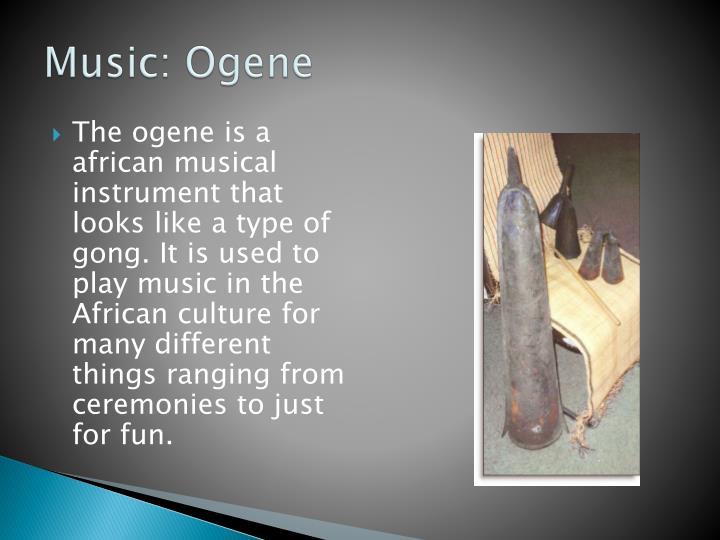 Music: Ogene