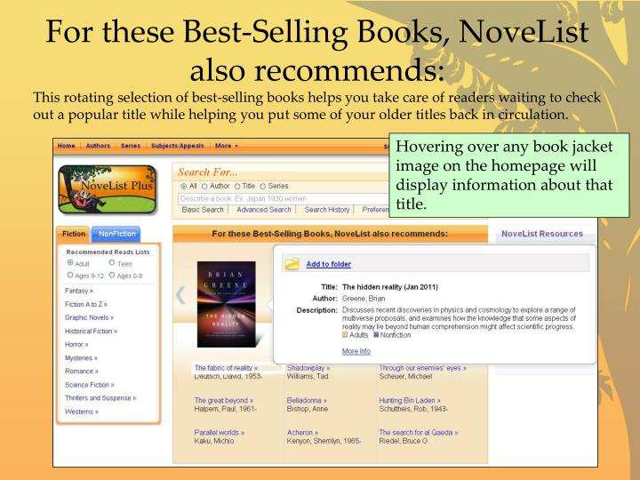 For these Best-Selling Books, NoveList also recommends: