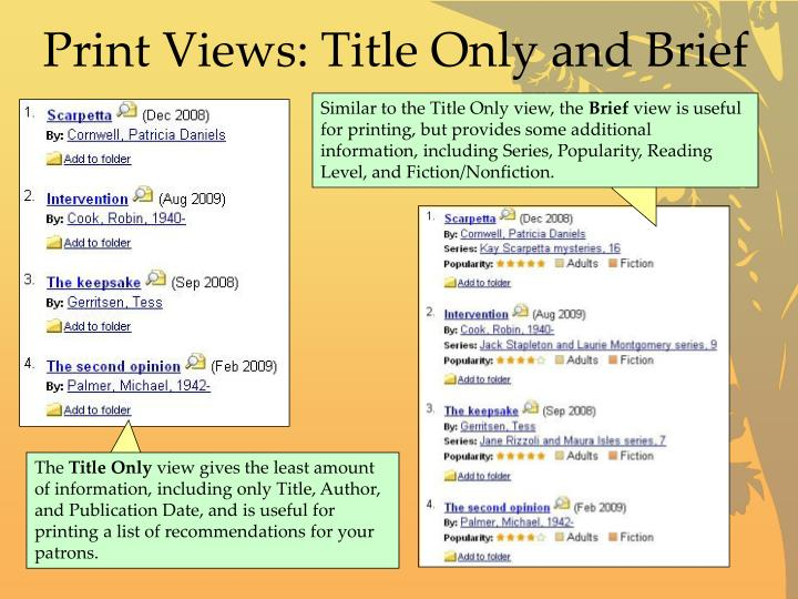 Print Views: Title Only and Brief