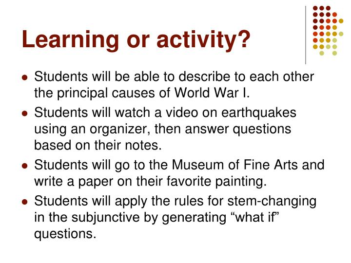 Learning or activity?