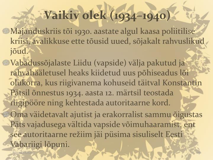 Vaikiv olek (1934–1940)