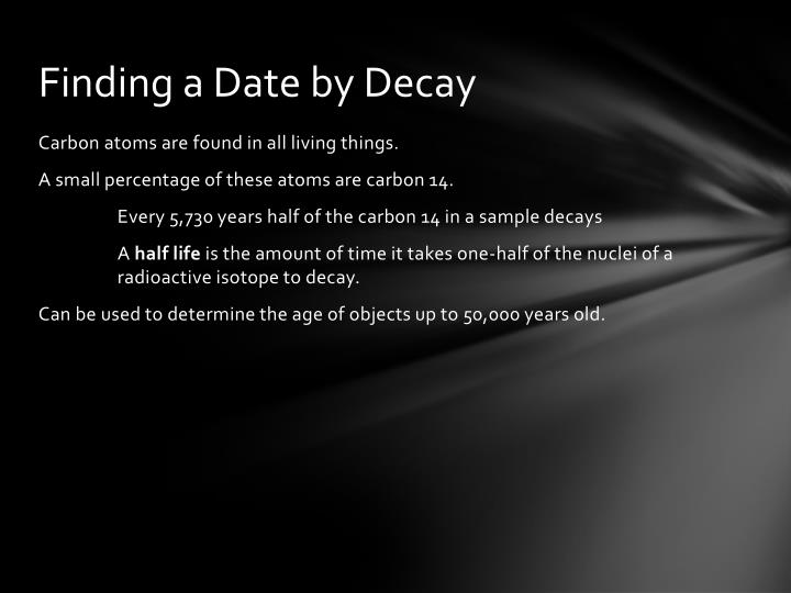 Finding a Date by Decay