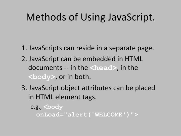 Methods of Using JavaScript.