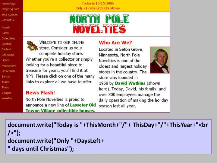 """document.write(""""Today is """"+ThisMonth+""""/""""+ ThisDay+""""/""""+ThisYear+""""<br  />"""");"""