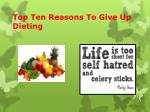 top ten reasons to give up dieting