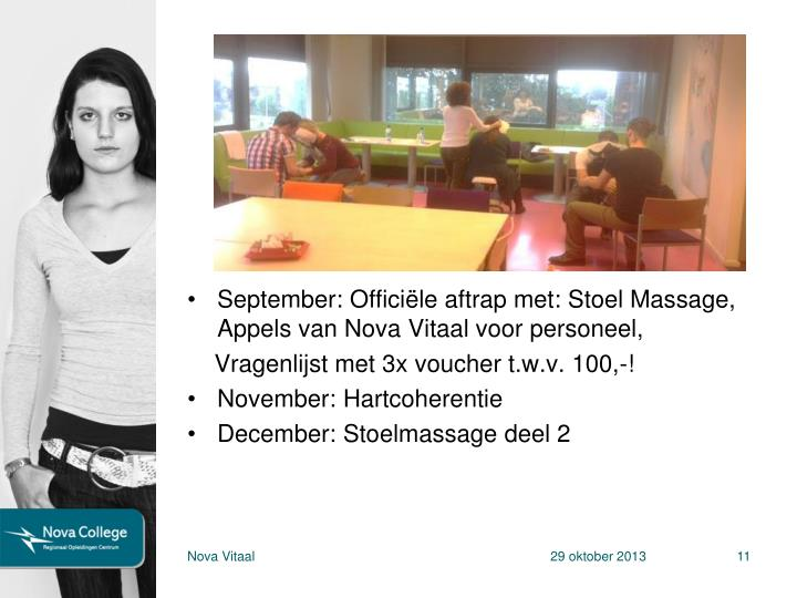 September: Officiële aftrap met: Stoel Massage, Appels van Nova Vitaal voor personeel,