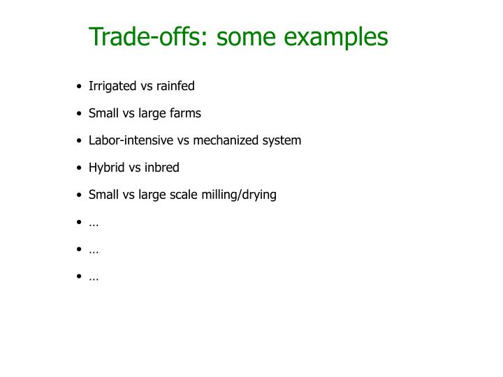 Trade-offs: some examples
