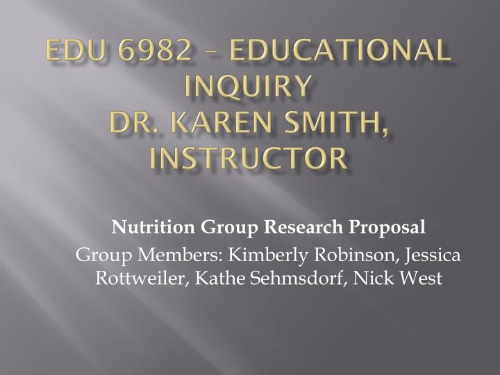 Edu 6982 educational inquiry dr karen smith instructor