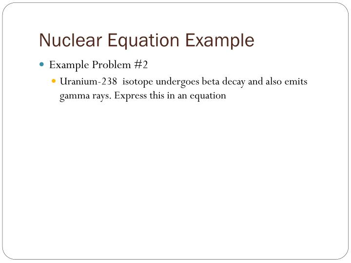 Nuclear Equation Example