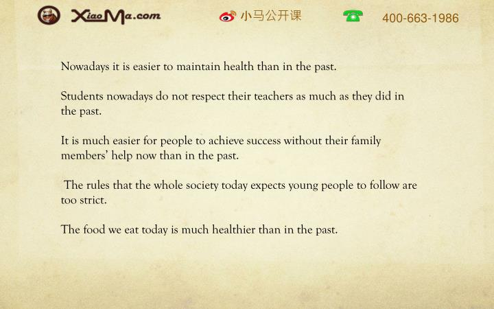 Nowadays it is easier to maintain health than in the past.