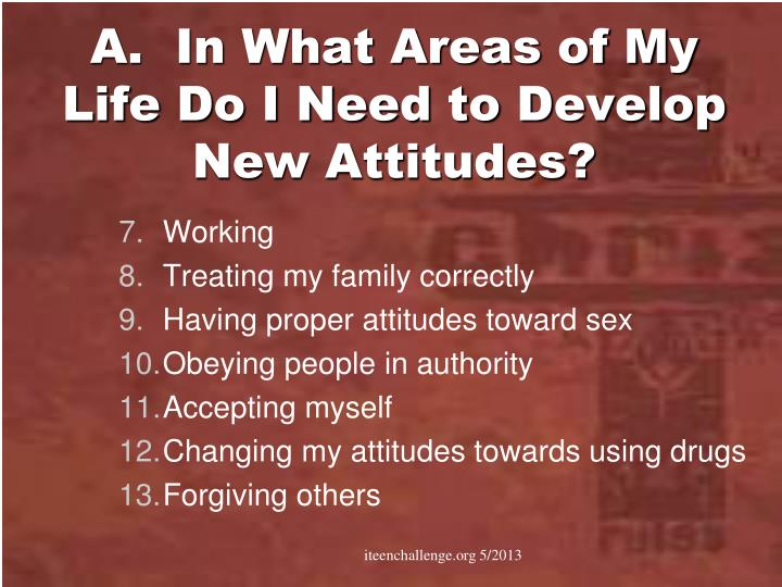 A.  In What Areas of My Life Do I Need to Develop New Attitudes?