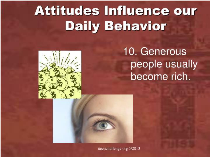 Attitudes Influence our Daily Behavior
