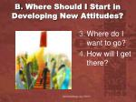 b where should i start in developing new attitudes1