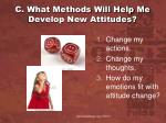c what methods will help me develop new attitudes