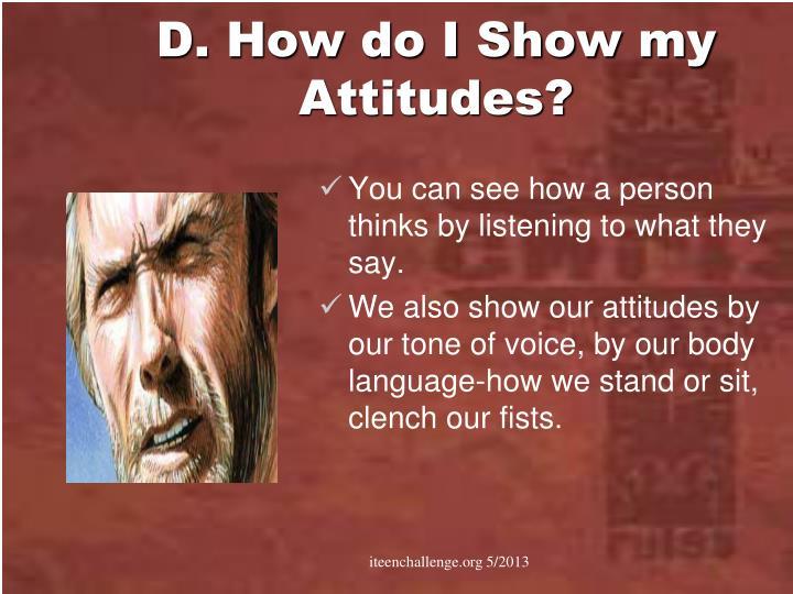D. How do I Show my Attitudes?