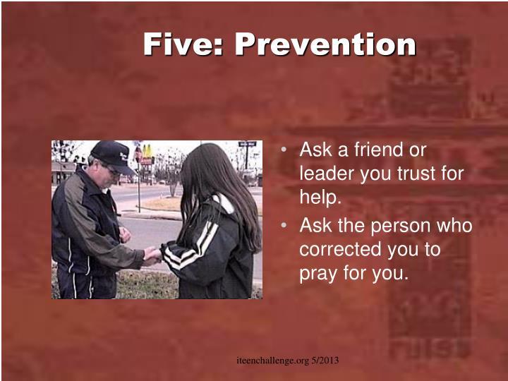 Five: Prevention