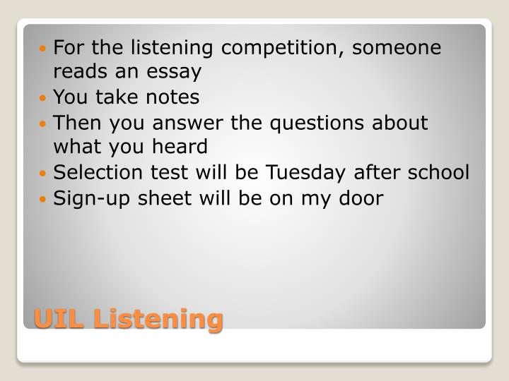 For the listening competition, someone reads an essay