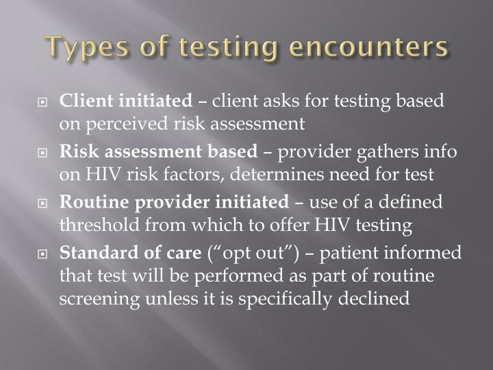 Types of testing encounters