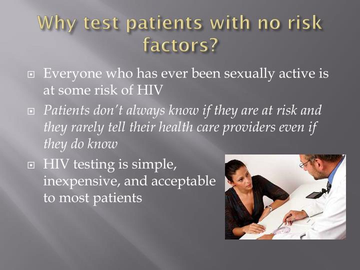 Why test patients with no risk factors?