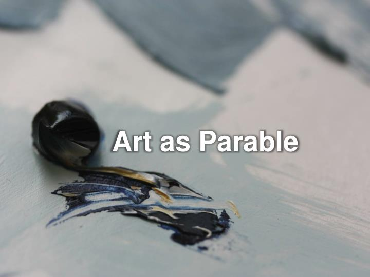 Art as Parable