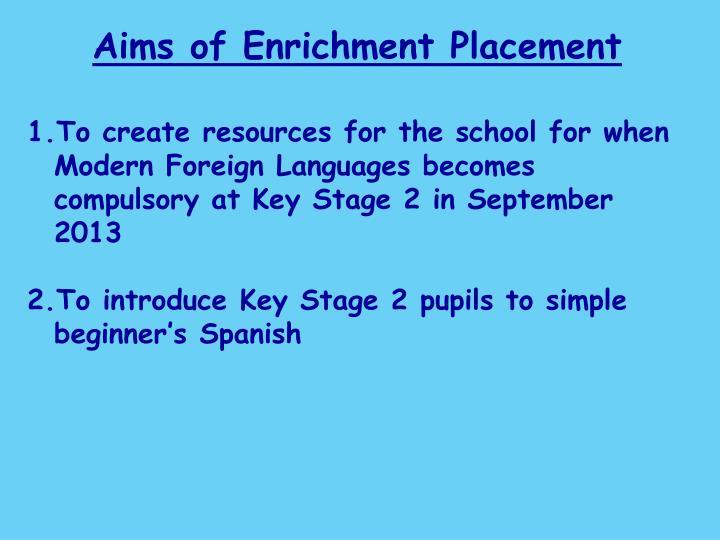 Aims of Enrichment Placement