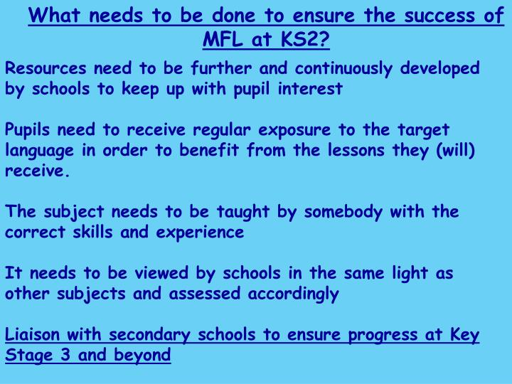 What needs to be done to ensure the success of MFL at KS2?
