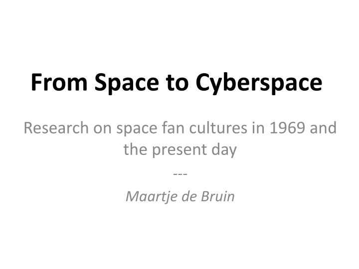 from space to cyberspace