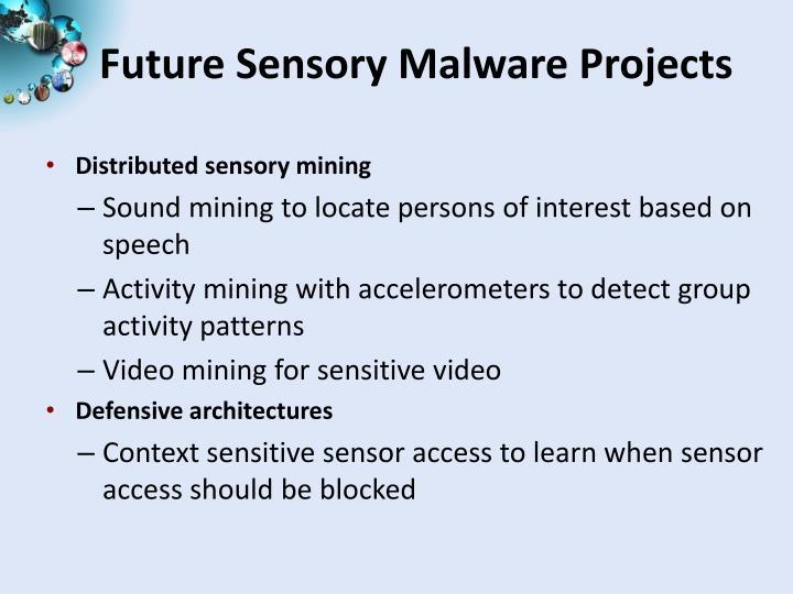 Future Sensory Malware Projects