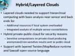 hybrid layered clouds